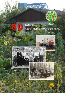 Unsere Festschrift zum 80-jährigen Bestehen der KGV Hafenwiese 2010